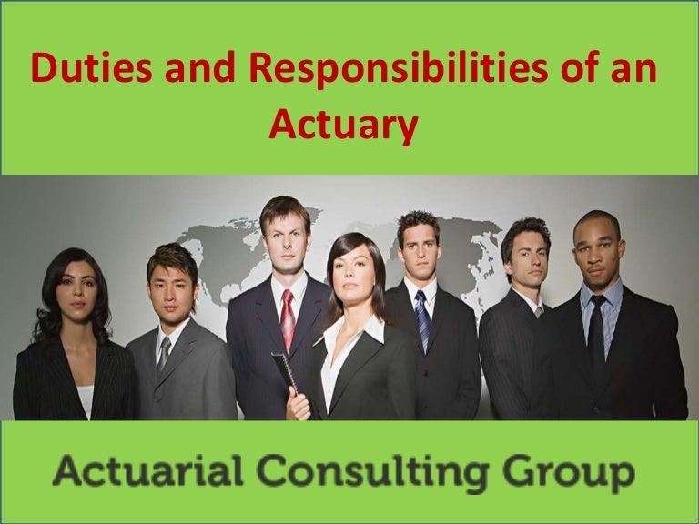 Duties And Responsibilities Of An Actuary