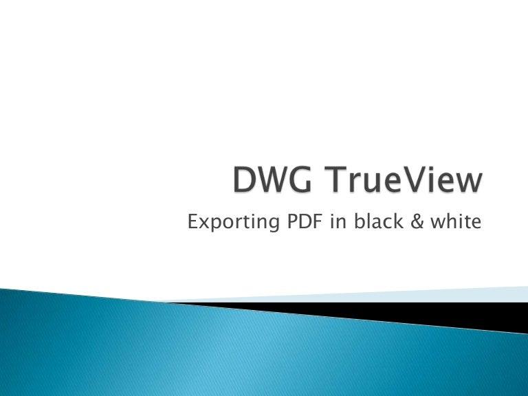 DWG TrueView - exporting pdf in B&W