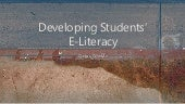 Developing Students' E-Literacy (Teaching and Learning)