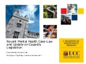 Recent Mental Health Case-Law and Update on Capacity Legislation
