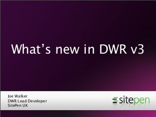 What's new in DWR version 3