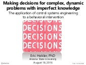 Making decisions for complex, dynamic problems with imperfect knowledge:  The application of control systems engineering to a behavioral intervention