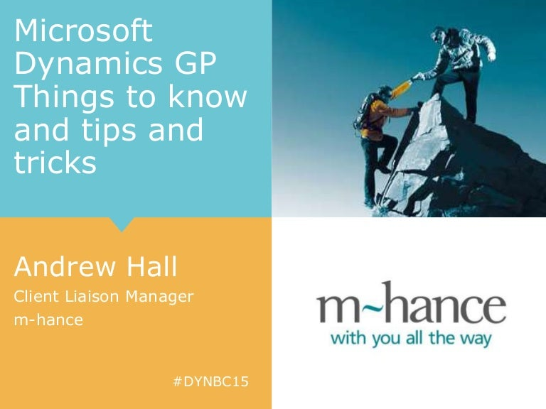 Dynamics Business Conference 2015: Microsoft Dynamics GP Tips and Tri…