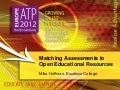 Matching Assessments to Open Educational Resources - ATP Europe 2012