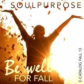 SOUL PURPOSE FALL 2013 CATALOG: BEAUTY from the INSIDE OUT