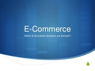 E-Commerce: Which Solutions Are The Best