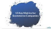 15 Key Metrics Every E-commerce Business Should Track