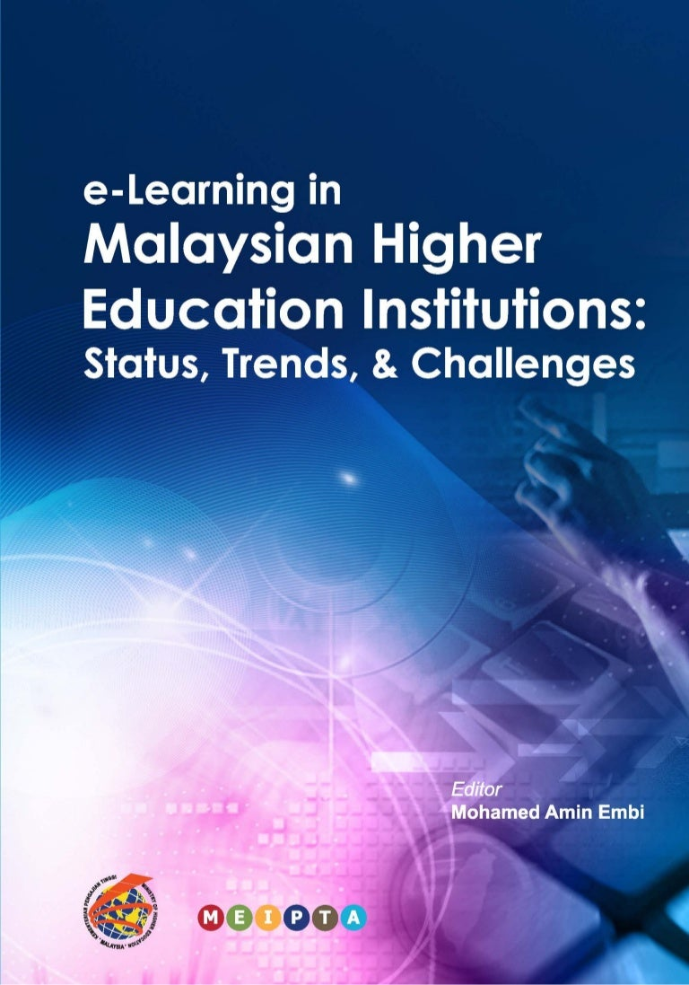 E Learning In Malaysian Higher Education Institutions By Mohamed Amin