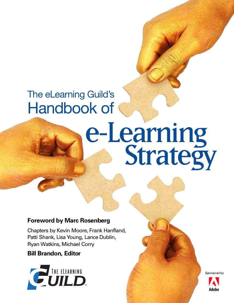 learning e strategy In a previous article on blended learning, i mentioned that it's a bit like a smoothie—with ingredients like e-learning, instructor-led training, mentoring, and performance support all blended together and while whipping up a blended learning strategy that includes different ingredients can.