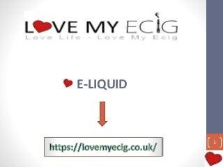 Buy E-juices Vapour Liquid UK - LoveMyECIG