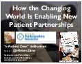 """The Changing World Is Enabling New Patient Partnerships"""