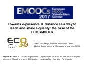 Towards e-presence at distance as a way to reach and share e-quality: the case of the ECO sMOOCs eMOOCs2017