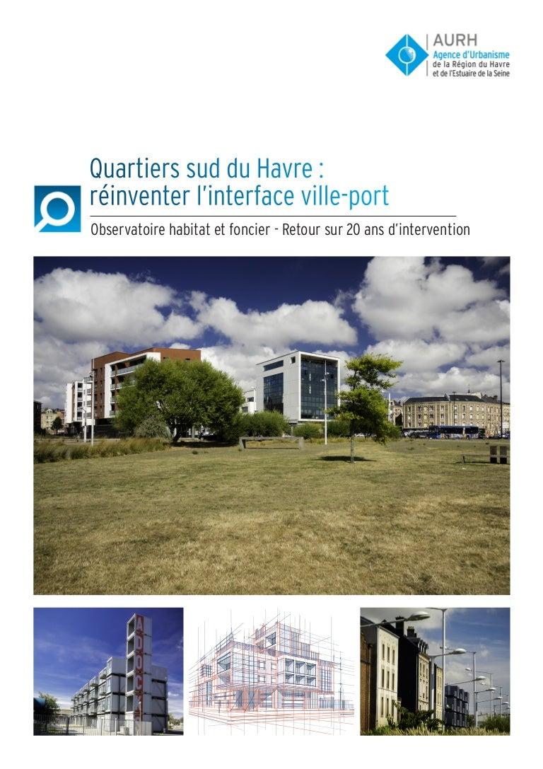 Jardin Ouvrier Le Havre quartiers sud du havre - réinventer l'interface ville-port