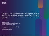 Design Considerations For Enterprise Social Networks: Identity, Graphs, Streams & Social Objects