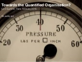 Towards the Quantified Organisation