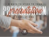 9 Ways to Stick to Your Presentation Resolutions