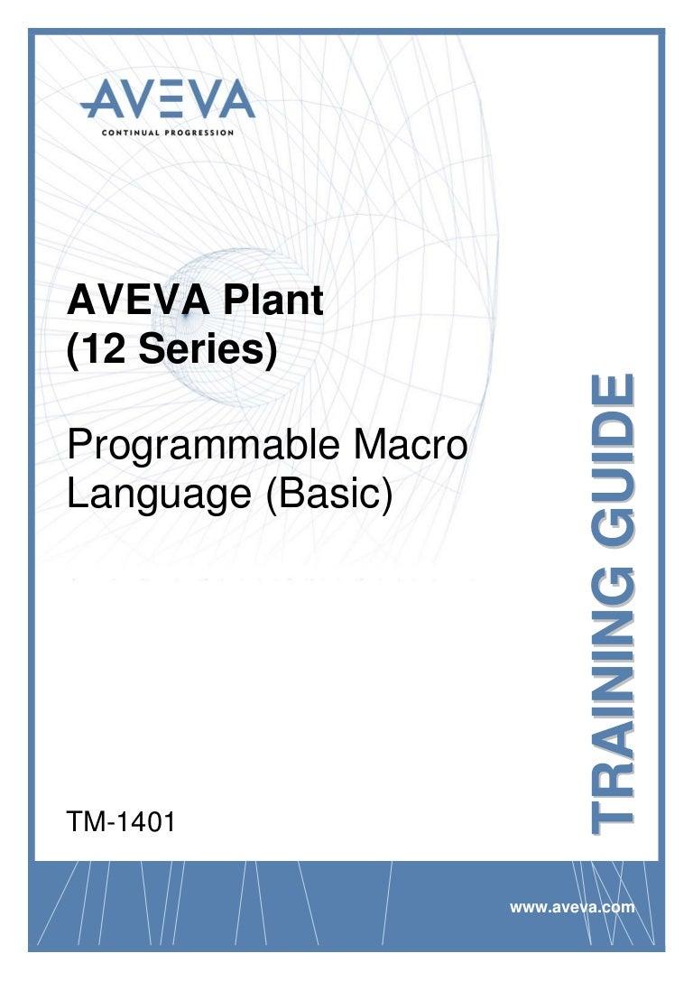 Aveva Training Manuals Wiring Diagram Kubota B26 Tlb Programmable Macro Language Basic Rh Slideshare Net Pdms Pdf Clothes