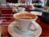 Integrated Learning: idea and projects