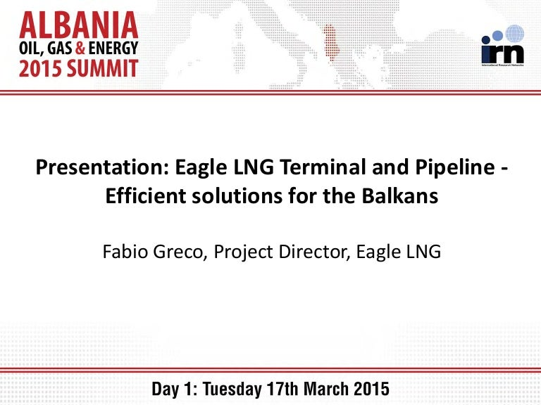 Eagle Lng Terminal And Pipeline Efficient Solutions For The Balkans