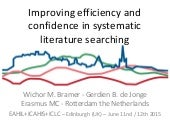 Eahil 2015 - Improving efficiency and confidence in systematic literature searching