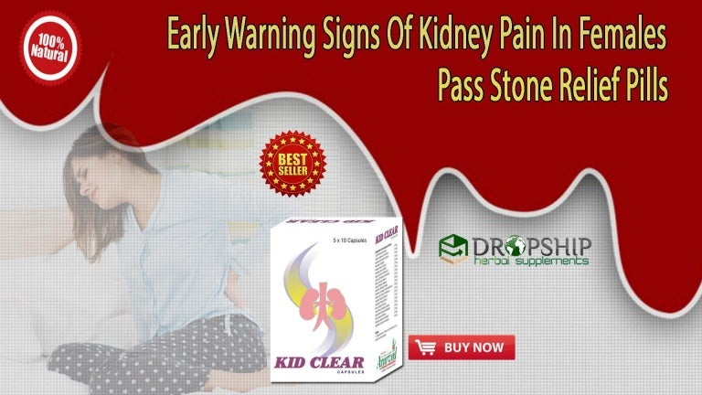 Early Warning Signs Of Kidney Pain In Females Pass Stone Relief Pills