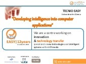 Developing intelligence into computer applications by TECNIO Centre EASY