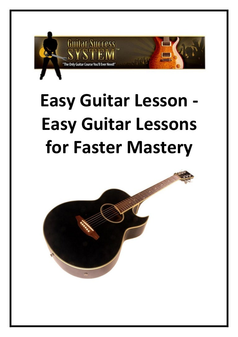 easy guitar lesson easy guitar lessons for faster mastery. Black Bedroom Furniture Sets. Home Design Ideas