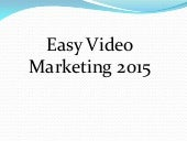 Easy video marketing 2015