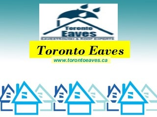 Eavestroughing toronto eaves