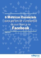 Ebook E.life Buzzmonitor 6 métricas essenciais para gerenciar a presença da sua marca no Facebook