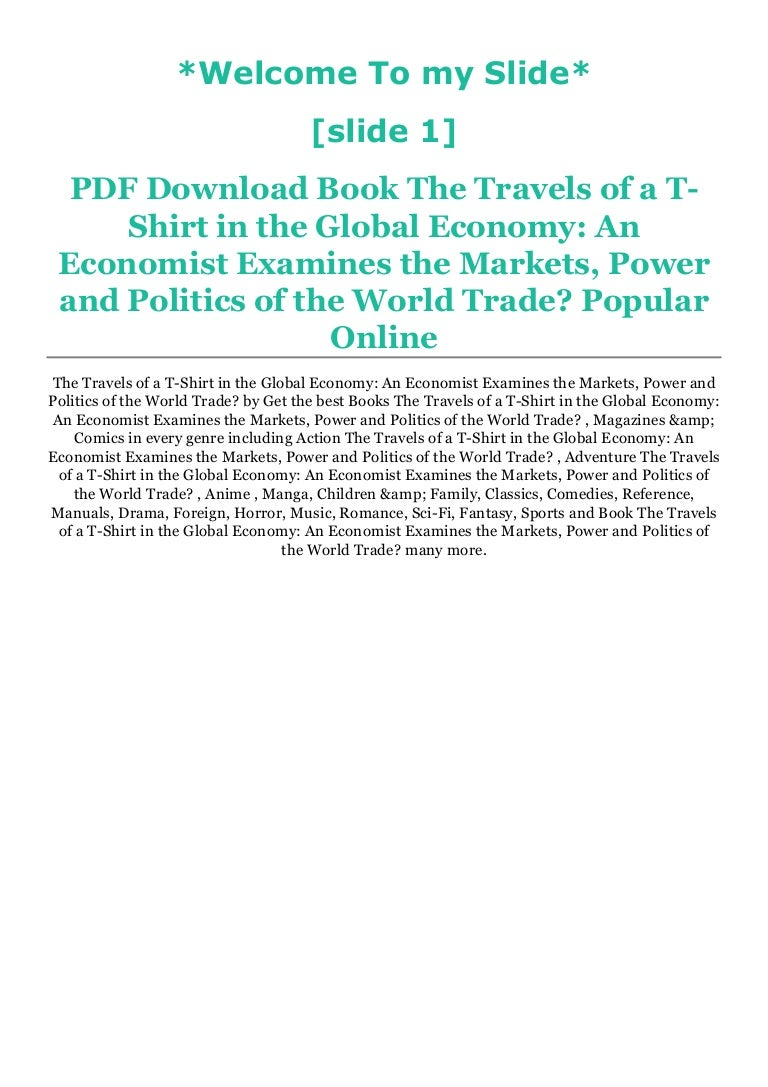 Free EBOOK [P.D.F] The Travels of a T-Shirt in the Global Economy: An Econ…