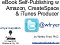 eBook Self-Publishing w Amazon, CreateSpace & iTunes Producer