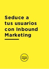 Seduce a tus usuarios con Inbound Marketing