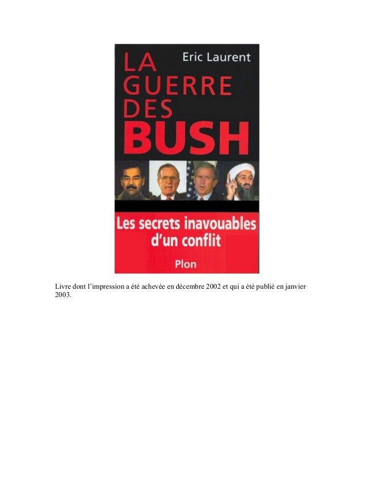 La guerre des Bush. Les secrets inavouables d'un conflit - Eric Laurent