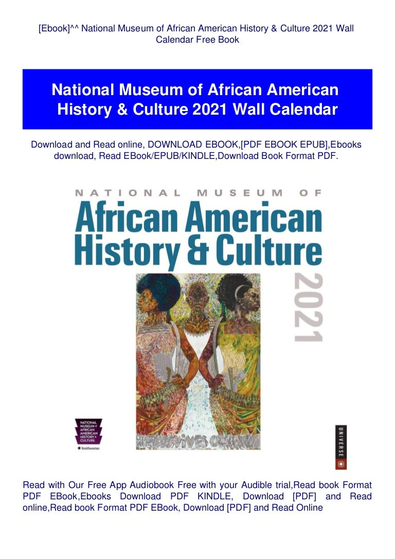 Free [Ebook]^^ National Museum of African American History & Culture 2021 Wall Calendar Free Book