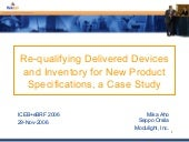 Re-qualifying Delivered Devices and Inventory for a New Product Specifications, a Case Study