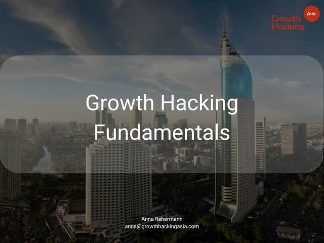Growth Hacking Fundamentals @ Echelon Jakarta (by Growth Hacking Asia)