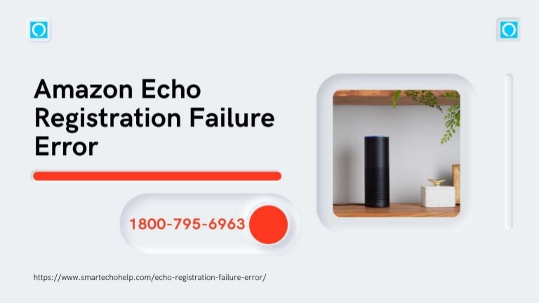 Online Experts Fix Echo Registration Failure Error 1-8007956963 Call & Get Help Now