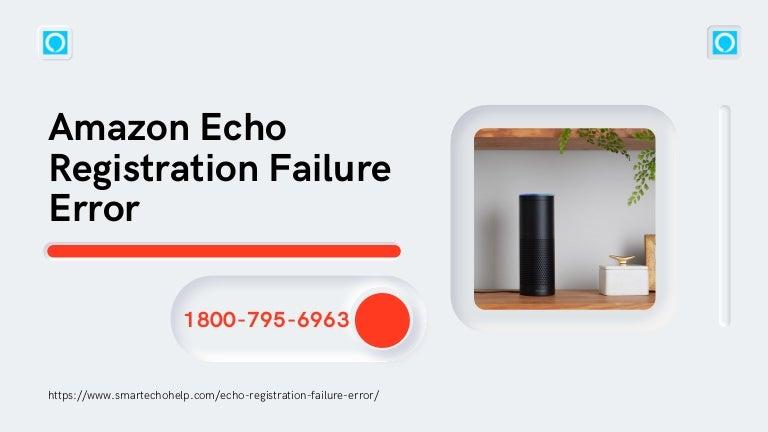 Quick Fix Amazon Echo Registration Failure Error 1-8007956963 Call Experts Now