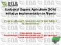 Ecological organic agriculture (eoa) initiative implementation in Nigeria