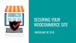 WooCommerce Security - WordCamp OC 2018