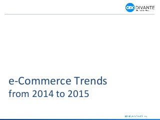 e-Commerce Trends from 2014 to 2015 by Divante.co