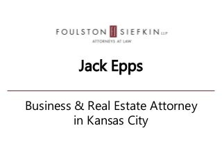 Jack Epps: Business & Real Estate Attorney in Kansas City