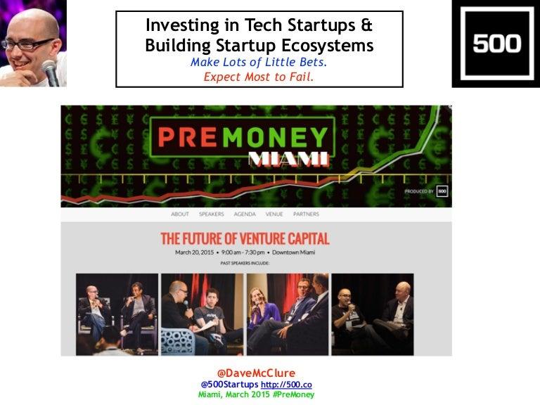 PREMONEY MIAMI] 500 Startups >> Dave McClure,
