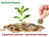 Ecotech finance - financing for CleanTech companies, customer and vendor financing