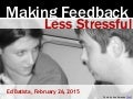 Making Feedback Less Stressful (HBR Webinar, February 2015)