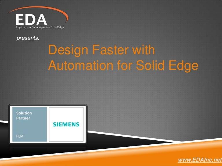 Design Faster with Solid Edge Automation