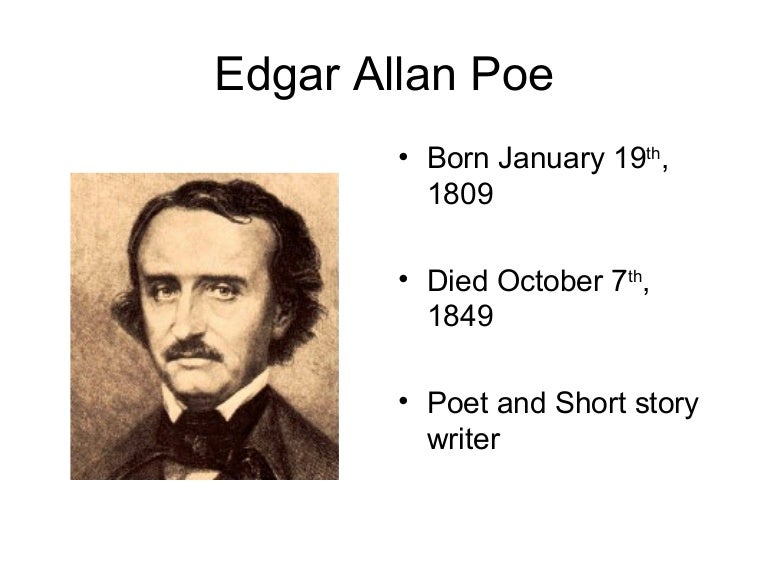the life story of edgar allan poet a writer Poetry,poems,english literature,english poetry,famous poems, classic poetry,esl,tesol,teaching english, the raven is a narrative poem by american writer edgar allan poe first published in january 1845, the poem is often noted for its musicality, stylized language, and supernatural atmosphere.