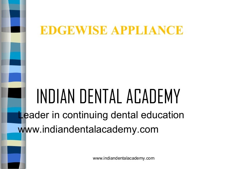 edgewise technique 1 certified fixed orthodontic courses by indian d. Black Bedroom Furniture Sets. Home Design Ideas