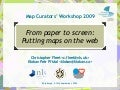 From paper to screen:  Putting maps on the web